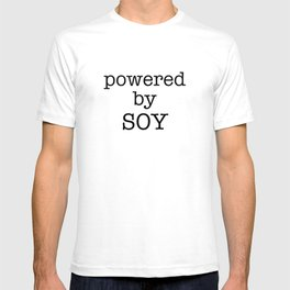 powered by soy T-shirt