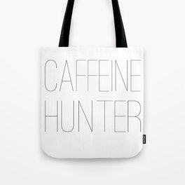 Caffeine Hunter Tote Bag