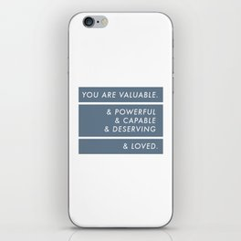 You Are. iPhone Skin
