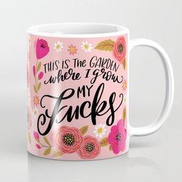 Pretty Swe*ry: This is the Garden Where I Grow My Fucks Coffee Mug