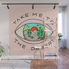 TAKE ME TO THE DESERT Wall Mural
