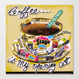 Coffee Is My Opening Act Canvas Print