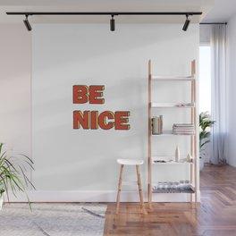 Be nice Wall Mural