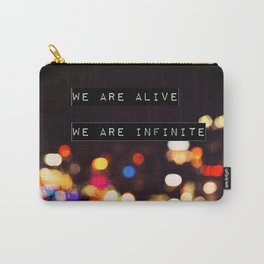 We are Alive, We are Infinite Carry-All Pouch