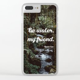 Be water, my friend (white) Clear iPhone Case
