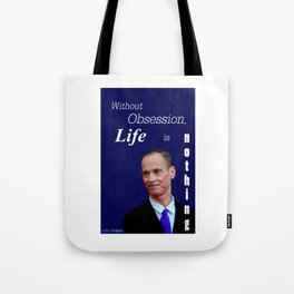 John Waters Obsession Life Quote Tote Bag