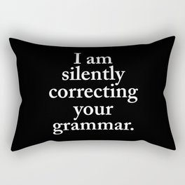 I am silently correcting your grammar (Black & White) Rectangular Pillow