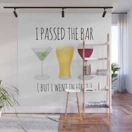 I Passed The Bar (But I Went In First) Wall Mural