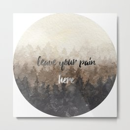 leave your pain here Metal Print