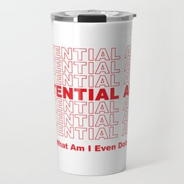 EXISTENTIAL ANGST Travel Mug