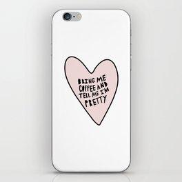 Bring me coffee and tell me I'm pretty - hand drawn heart iPhone Skin