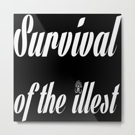 "Barbarica ""Survival of the illest"" (black) Metal Print"