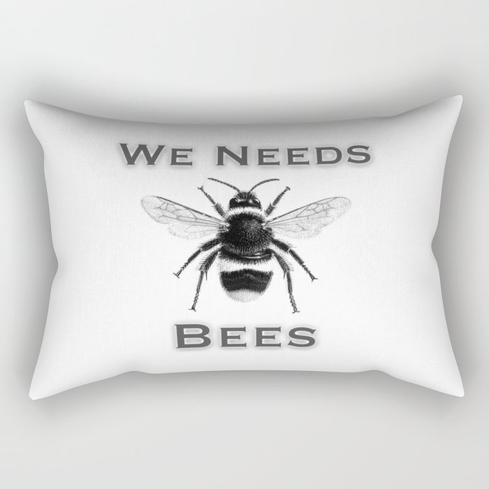 we needs bees Rectangular Pillow