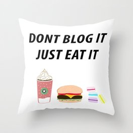 JUST EAT IT Throw Pillow