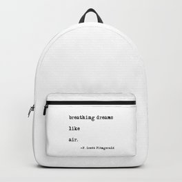 Breathing dreams like air - F. Scott Fitzgerald quote Backpack