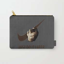 Just do it later Carry-All Pouch