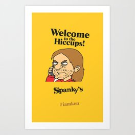 Welcome To The Hiccups Art Print