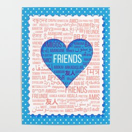 "The word ""Friends"" in different languages of the world in the heart Poster"
