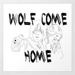 Wolves Come Home Art Print