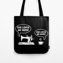 She Loves Me More Sewing Coffee I - Sewing & Quilting Gift Tote Bag