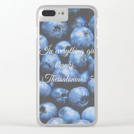 In everything give thanks. Bible Verse. Blueberries Clear iPhone Case