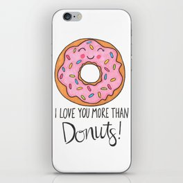 I Love You More Than Donuts iPhone Skin