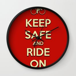 Keep Safe And Ride On Wall Clock