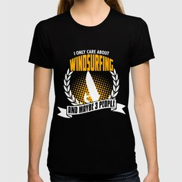 I Only Care About Windsurfing T-shirt