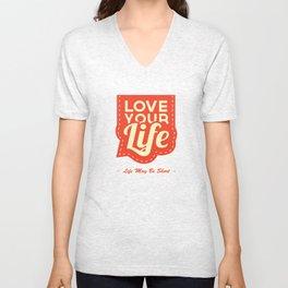 Love Your Life Unisex V-Neck