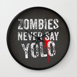 Zombies never say YOLO Wall Clock