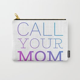 Call your mom Carry-All Pouch