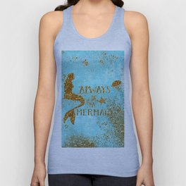 ALWAYS BE A MERMAID-Gold Faux Glitter Mermaid Saying Unisex Tank Top