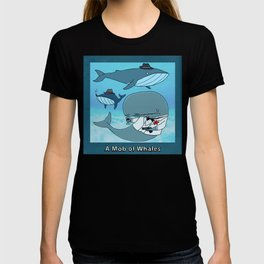 A MOB OF WHALES T-shirt