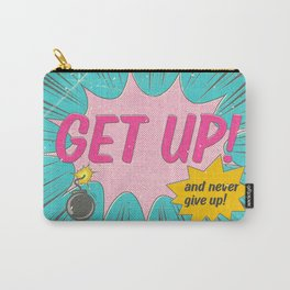 Get Up And Never Give Up Carry-All Pouch