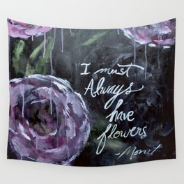 I Must Always Have Flowers Monet Wall Tapestry