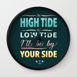 In High Tide or Low Tide I'll Be By Your Side Wall Clock