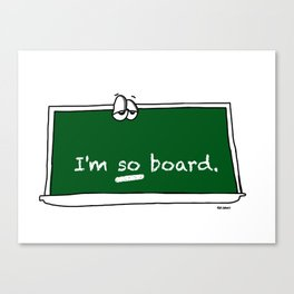 I'm so board. Canvas Print