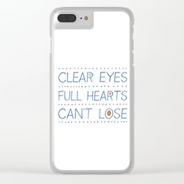 Clear Eyes, Full Hearts, Can't Lose Clear iPhone Case