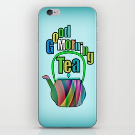 Good Morning Tea iPhone Skin