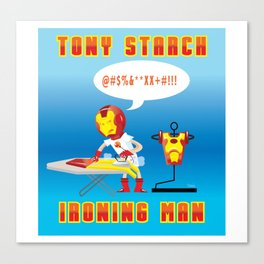 Tony Starch: Ironing Man Canvas Print