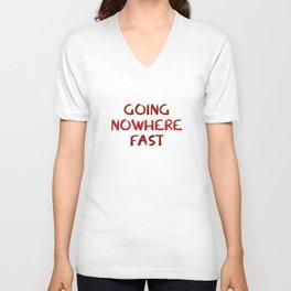 Going Nowhere Fast Unisex V-Neck