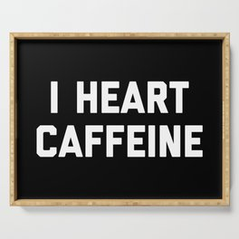 I Heart Caffeine Funny Quote Serving Tray