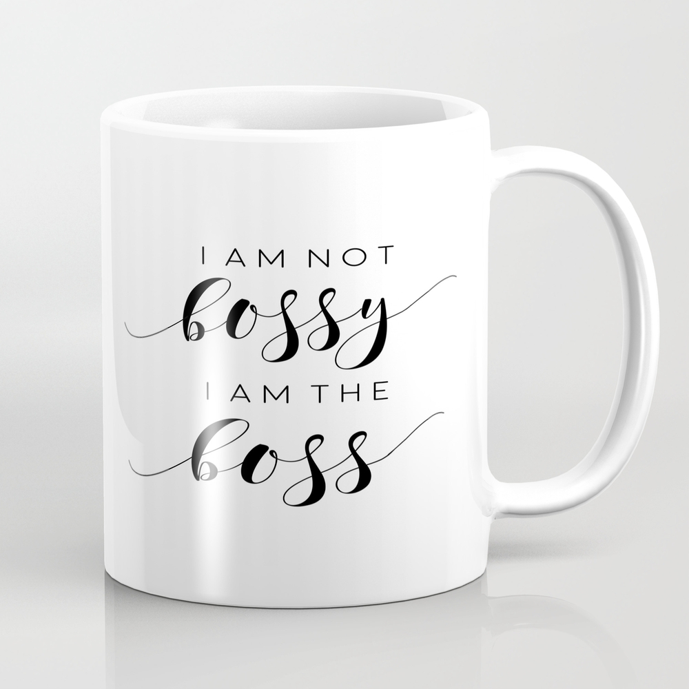 I Am Not Bossy I Am The Boss, Boss Printable Poste… Mug by Tomoogorelica MUG9059594