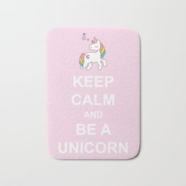 Keep calm and be a Unicorn Bath Mat