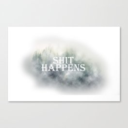 Shit happens // Mist - Fog in forest Canvas Print
