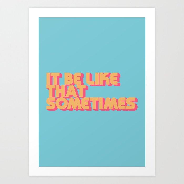 """""""It be like that sometimes"""" Retro Blue Kunstdrucke"""