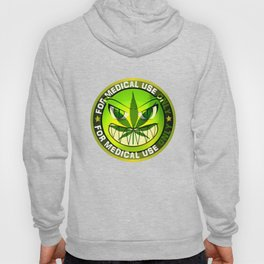 Funny Marijuana For Medical Use Only Sign Hoody