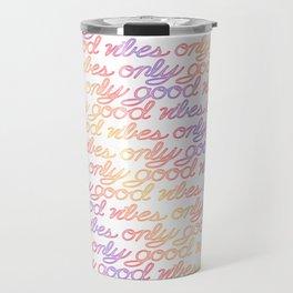 Good Vibes Only - Rainbow Travel Mug