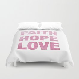 Faith, Hope, Love Duvet Cover