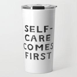 Self-Care Comes First Travel Mug